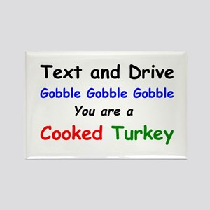 Text and Drive You are a Cooked Turkey Rectangle M