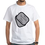My Husband is a Soldier dog tag White T-Shirt