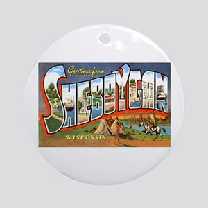 Sheboygan Wisconsin Greetings Ornament (Round)