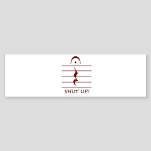 music notation shut up maroon Bumper Sticker