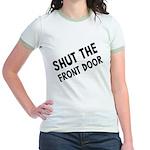 Shut The Front Door Jr. Ringer T-Shirt