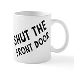 Shut The Front Door Mug