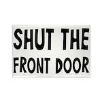 Shut The Front Door Rectangle Magnet (10 pack)
