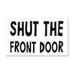 Shut The Front Door Car Magnet 20 x 12