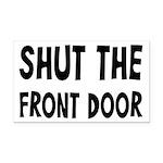 Shut The Front Door Rectangle Car Magnet