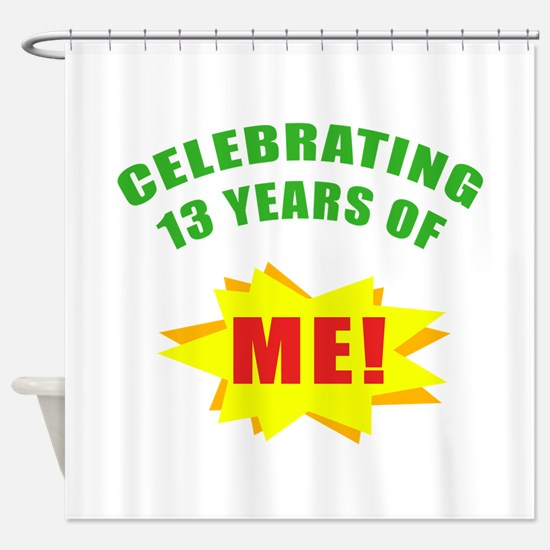 Celebrating Me! 13th Birthday Shower Curtain