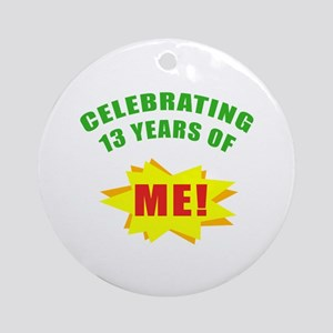 Celebrating Me! 13th Birthday Ornament (Round)