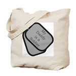 My Daddy is a Soldier dog tag  Tote Bag