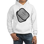 My Daddy is a Soldier dog tag Hooded Sweatshirt
