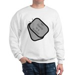 My Daddy is a Soldier dog tag Sweatshirt