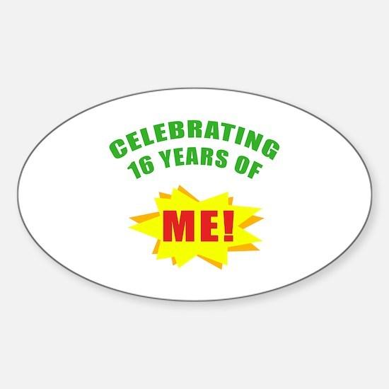 Celebrating Me! 16th Birthday Sticker (Oval)