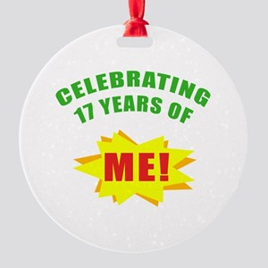 Celebrating Me! 17th Birthday Round Ornament