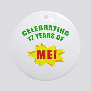Celebrating Me! 17th Birthday Ornament (Round)