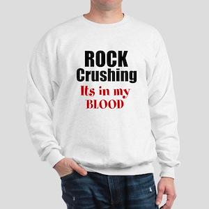 Rock Crushing - Its in my Blood Sweatshirt