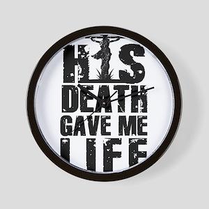 HisDeathGaveLife copy Wall Clock