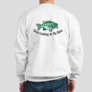 Stop Looking At My Bass Sweatshirt
