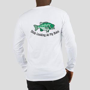 Stop Looking At My Bass Long Sleeve T-Shirt