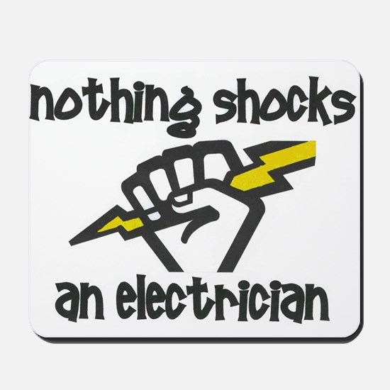 Nothing shocks an electrician Mousepad