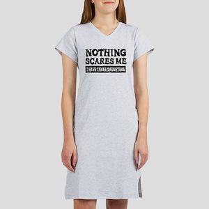 Nothing Scares Me - 3 Daughters Women's Nightshirt