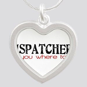 DISPATCHERS tell you where to go Necklaces