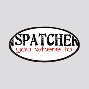 DISPATCHERS tell you where to go Patches