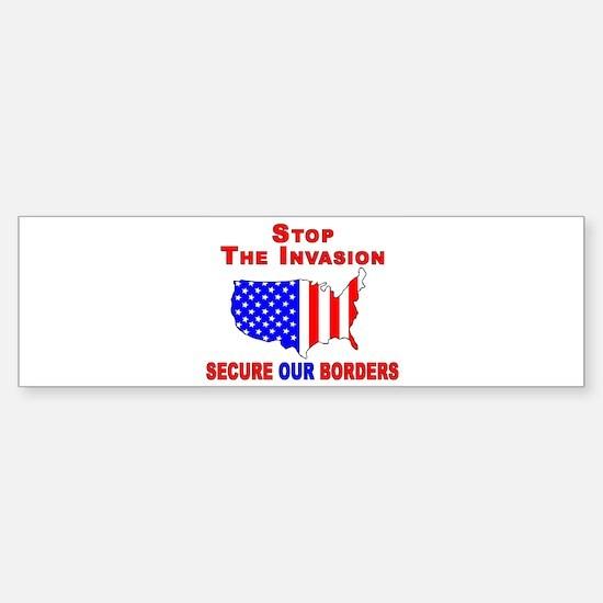 Stop The Invasion Bumper Bumper Bumper Sticker