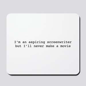 I'm an aspiring screenwriter. But... Mousepad