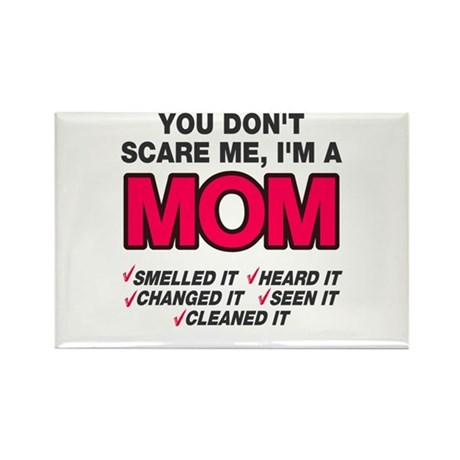 Don't scare me I'm a mom Rectangle Magnet