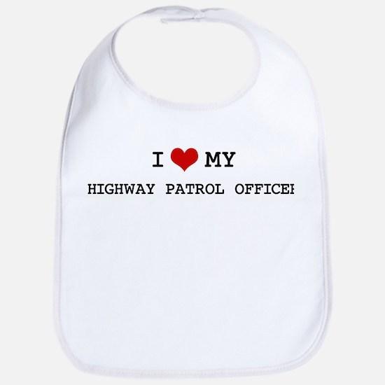 I Love HIGHWAY PATROL OFFICER Bib