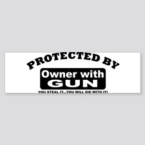 property of protected by gun owner b Bumper Sticke