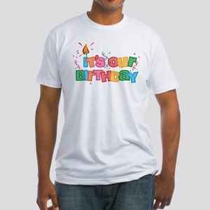 It's Our Birthday Letters Fitted T-Shirt