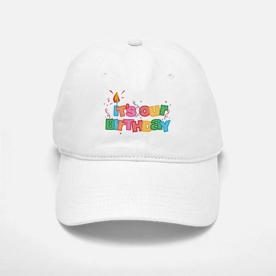 It's Our Birthday Letters Baseball Baseball Cap