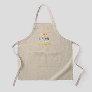 Try + Umph = Triumph Apron