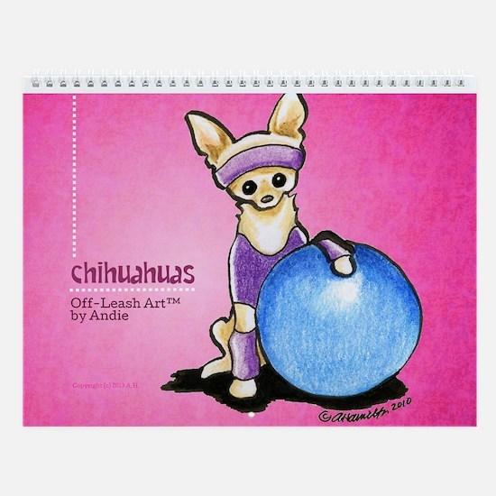 Chihuahuas Off-Leash Art Vol 1 Wall Calendar