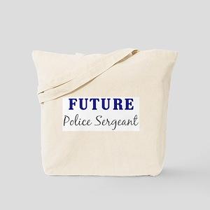 Future Police Sergeant Tote Bag