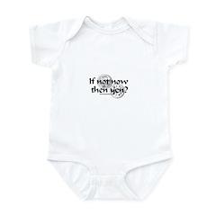 If Not Now Then Yen? Infant Bodysuit