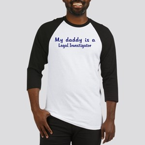 Legal Investigator - My Daddy Baseball Jersey