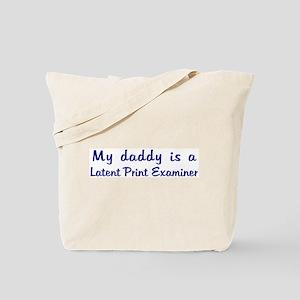 Latent Print Examiner - My Da Tote Bag