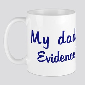 Evidence Custodian - My Daddy Mug
