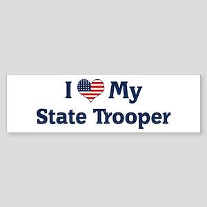 I Love My State Trooper Bumper Sticker