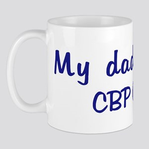 CBP Officer - My Daddy Mug