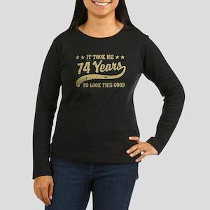 Funny 74th Birthday Women's Long Sleeve Dark T-Shi