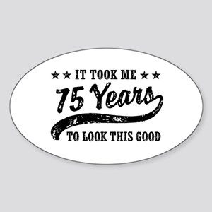 Funny 75th Birthday Sticker (Oval)