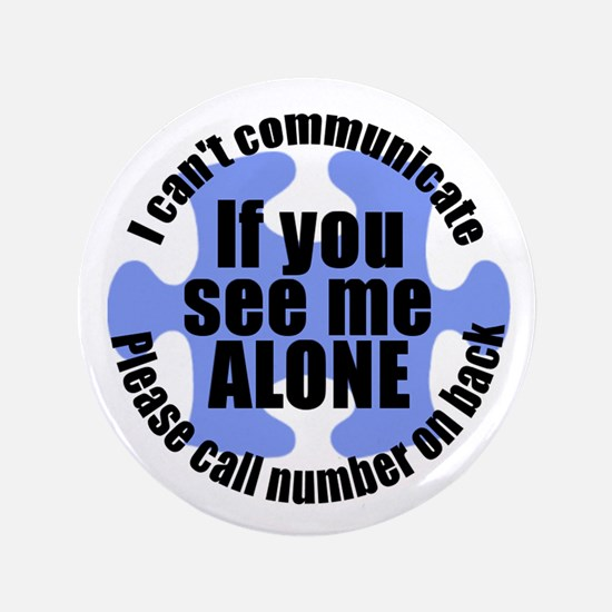 """If you see me ALONE 3.5"""" Button"""