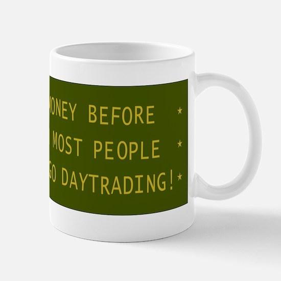 I make more money before 10:00 AM Mugs