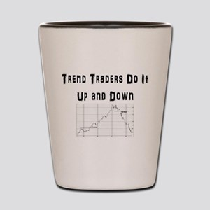 Trend traders do it up and down Shot Glass