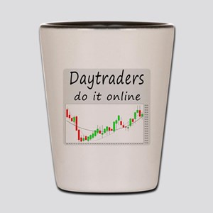 Daytraders do it online Shot Glass