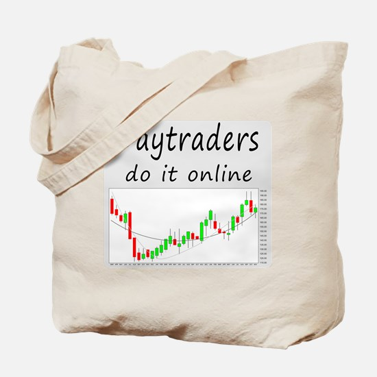 Daytraders do it online Tote Bag