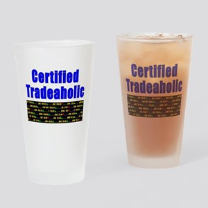 Certified tradeaholic Drinking Glass