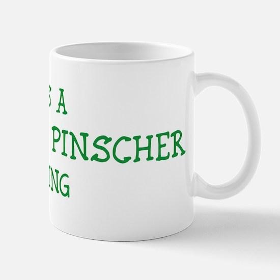 Doberman Pinscher thing Mug